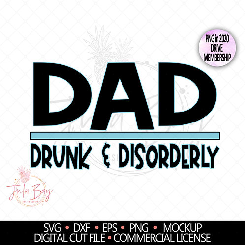DAD Drunk and Disorderly SVG Funny Tshirt Design for Dad