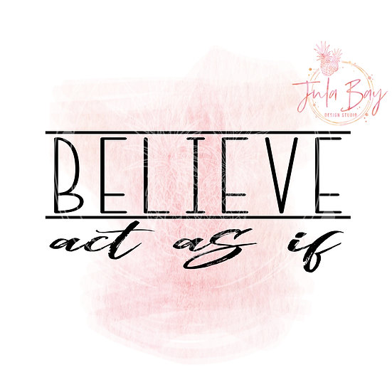 Believe Act as If SVG Cut file - Law of Attraction Clipart - Inspirational Goal