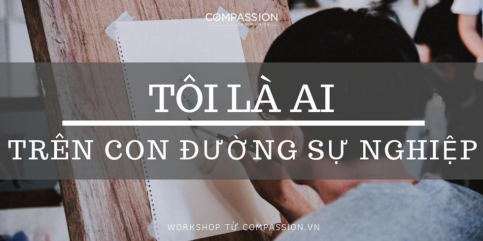 Workshop: Tôi Là Ai - Trên Con Đường Sự Nghiệp?