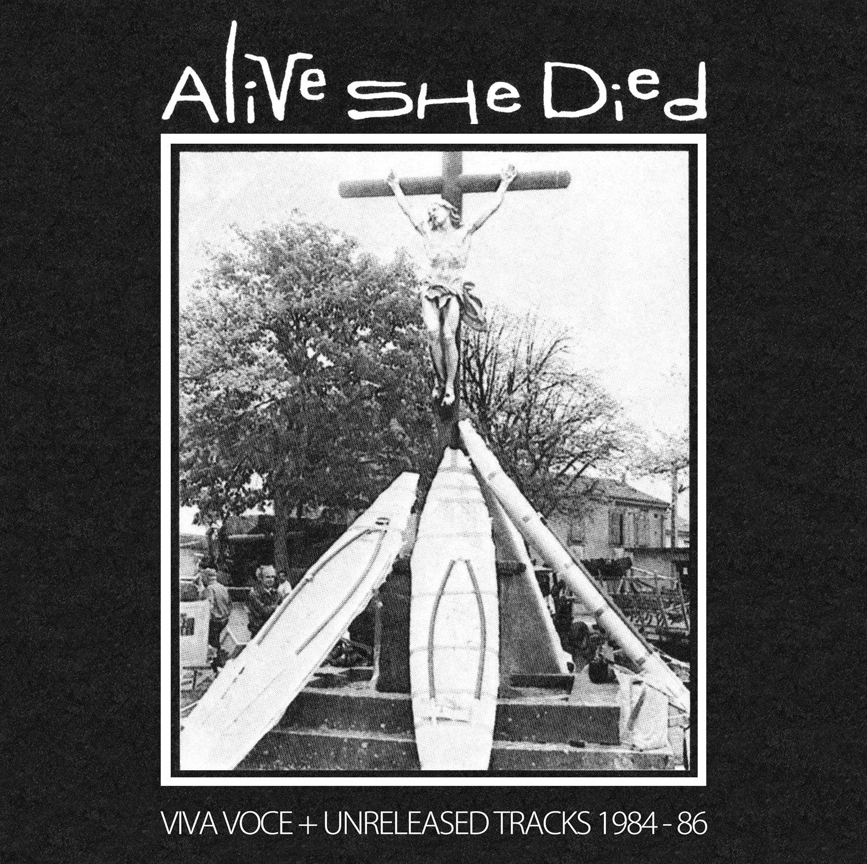 Alive She Died - Vinyl Release 2017