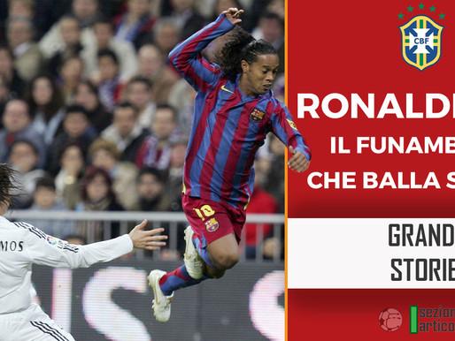 Ronaldinho, il funambolo che balla Samba!