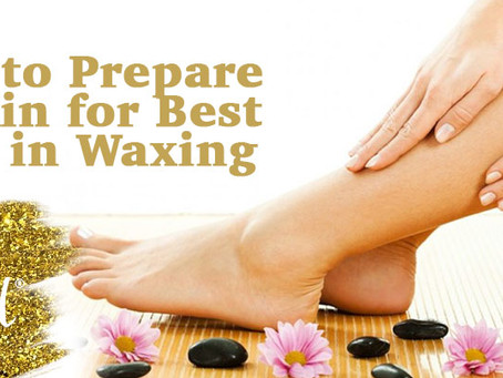 5 Ways to Prepare Your Skin for Best Results in Waxing