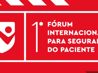 1º Fórum Internacional para Segurança do Paciente