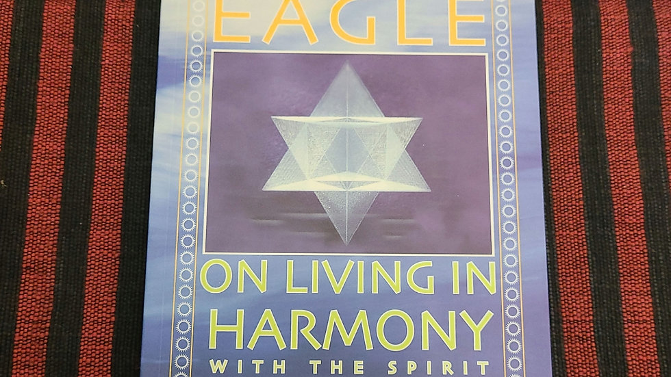 On Living in Harmony With the Spirit  by White Eagle