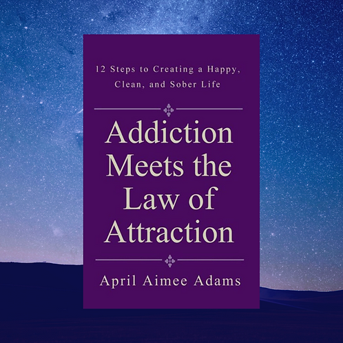Addiction Meets the Law of Attraction