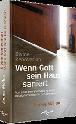 Divine Renovation - Wenn Gott sein Haus saniert