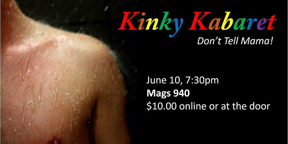 Kinky Kabaret:  Don't Tell Mama!
