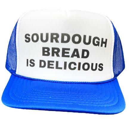 Sourdough Bread Is Delicious Trucker Hat