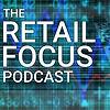 The Retail Focus Podcast
