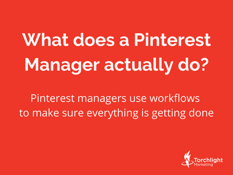 Pinterest managers use workflows to make sure everything is getting done