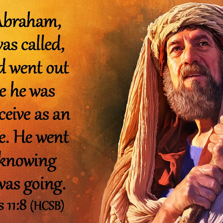 Abraham Did Not Know Where He Was Going