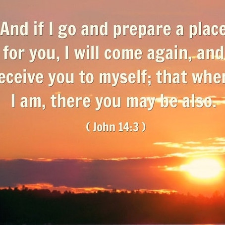 """""""Do Not Let Your Hearts Be Troubled...I Will Come Back."""""""