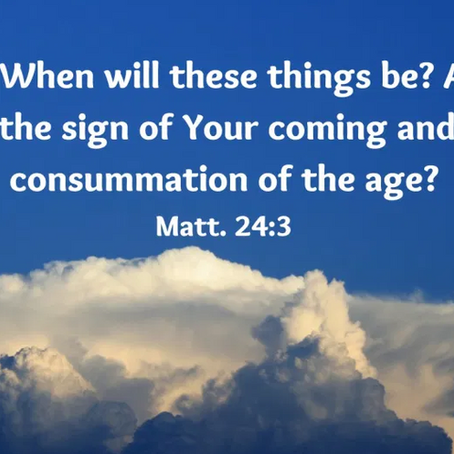 What Will be the Sign of Your Coming?