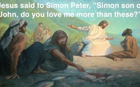 "Jesus said to Peter, ""Do You Love Me?"""