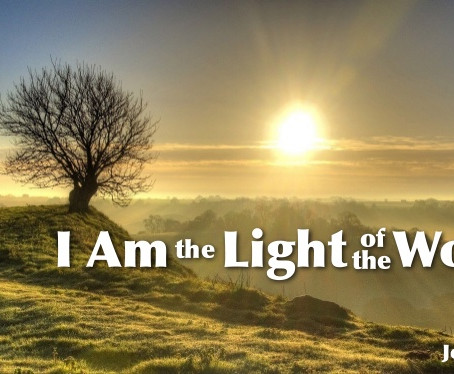 "Jesus said ""I am the Light of the World."""