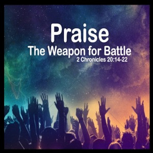 The Weapon of Praise and Worship.