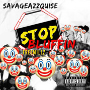 STOP BLUFFIN (Free Millz)