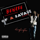BEWARE OF A SAVAGE