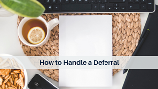 How to Handle a Deferral