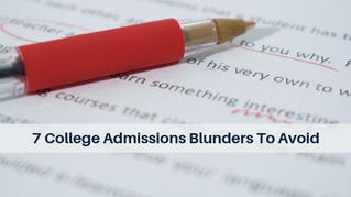 7 College Admissions Blunders To Avoid