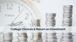 Financial Matters: College Choices & Return on Investment