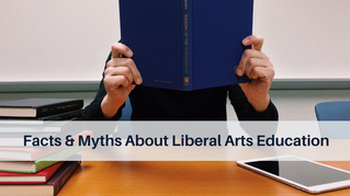 Facts & Myths About Liberal Arts Education
