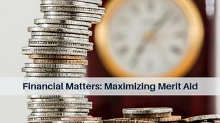 Financial Matters: Maximizing Merit Aid