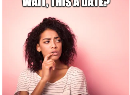 Ever been on a date by accident or is that just me?
