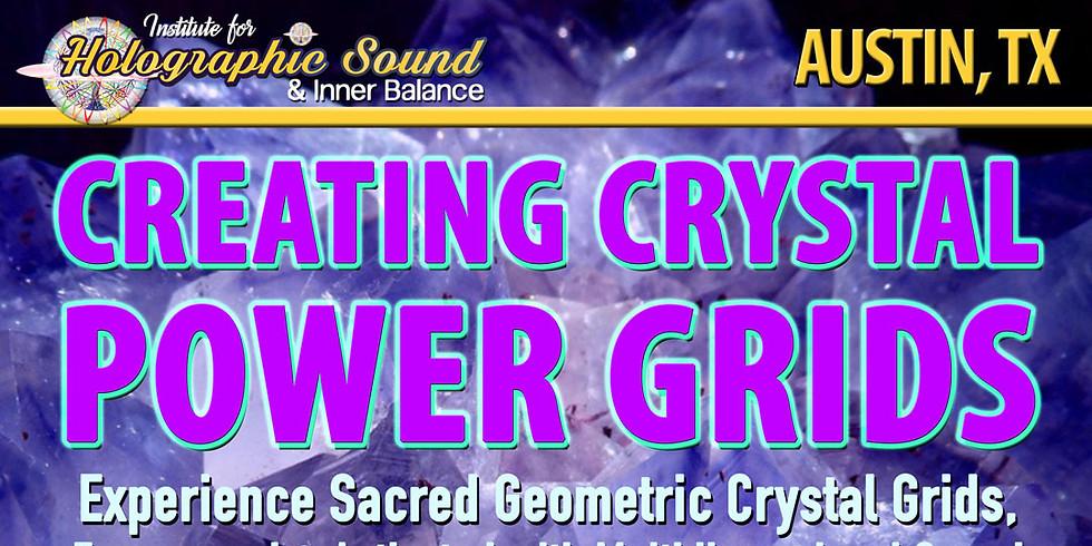 Creating Crystal Power Grids - NORTHWEST AUSTIN, TX
