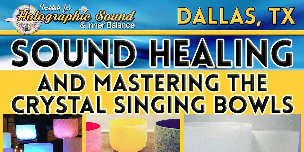 Sound Healing & Mastering the Crystal Singing Bowls - DALLAS, TX