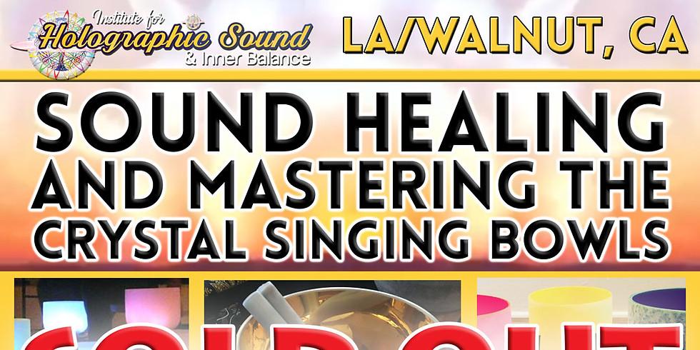 Sound Healing & Mastering the Crystal Singing Bowls Workshop - WALNUT, CA