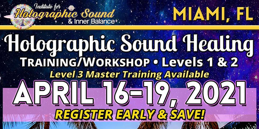 HOLOGRAPHIC SOUND HEALING Training/Workshop - MIAMI, FL