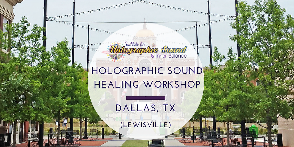 Holographic Sound Healing Certification - DALLAS, TX