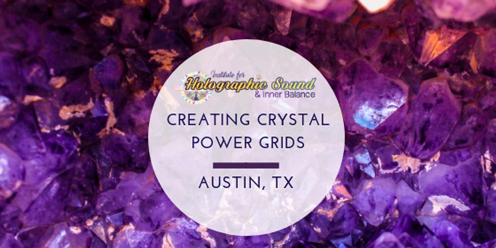 Creating Crystal Power Grids - AUSTIN, TX