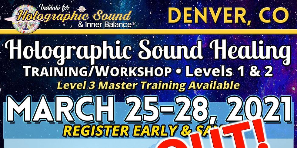 HOLOGRAPHIC SOUND HEALING Training/Workshop - DENVER/NORTHGLENN, CO
