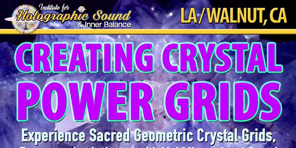 Creating Crystal Power Grids - WALNUT, CA