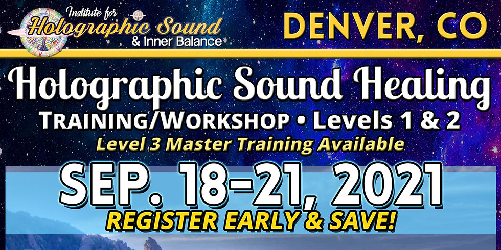 HOLOGRAPHIC SOUND HEALING Training/Workshop - DENVER, CO