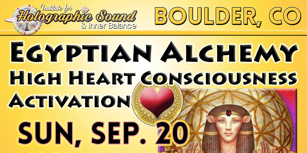 Egyptian Alchemy High Heart Consciousness Workshop - BOULDER, CO
