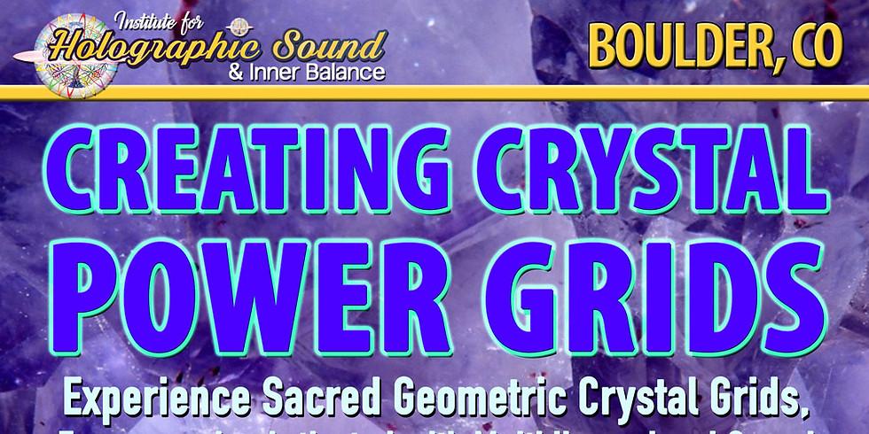 Creating Crystal Power Grids - BOULDER, CO