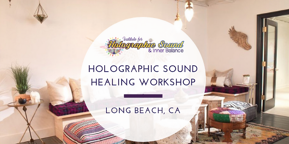 Holographic Sound Healing Certification - Long Beach, CA
