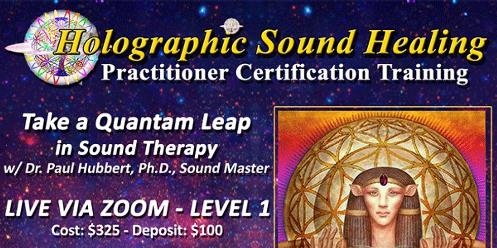 LIVE VIA ZOOM!  Holographic Sound Healing - TRAINING/WORKSHOP, LEVEL 1