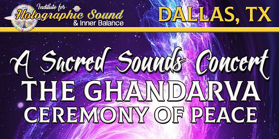 The Ghandarva Ceremony: A Sacred Sounds Concert - DALLAS, TX