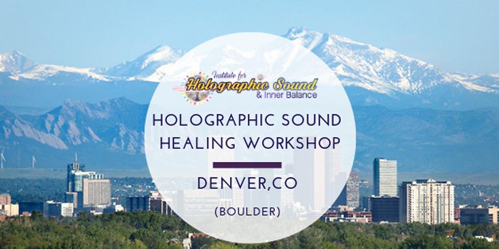 Holographic Sound Healing Certification - BOULDER/DENVER, CO
