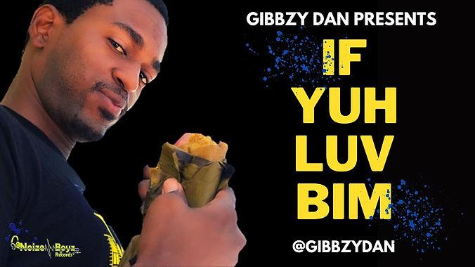 Gibbzy Dan - If Yuh Luv Bim