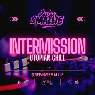 DJ Smallie - Intermission Utopian Chill