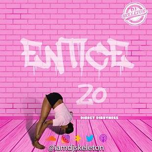DJ Skeleton - Entice Ep 20
