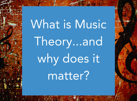 What is Music Theory, and why does it matter?