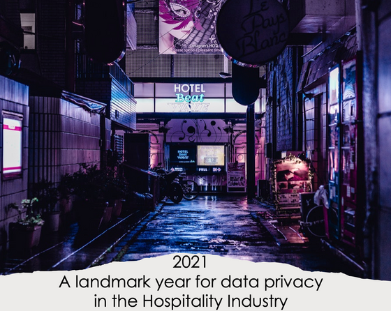 '2021 Expected to become a landmark year for data privacy in the Hospitality Industry'