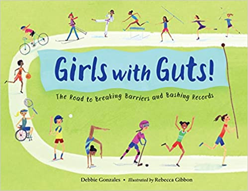 Girls with Guts! The Road to Breaking Barriers and Bashing Records