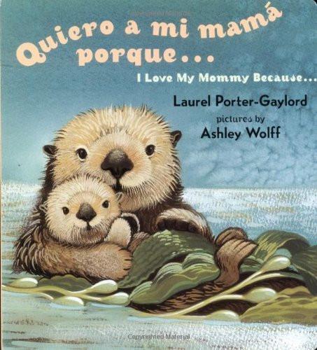 Quiero a mi mamá porque... I Love My Mommy Because...